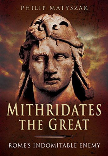 9781473828902: Mithridates the Great: Rome's Indomitable Enemy