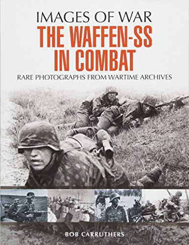 9781473833531: The Waffen SS in Combat: A Photographic History (Images of War)