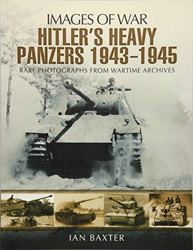 9781473833579: Hitler's Heavy Panzers 1943–45 (Images of War)