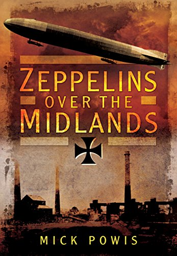 9781473834194: Zeppelins over the Midlands: The Air Raids of 31st January 1916