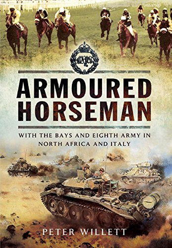 9781473834217: Armoured Horseman: With the Bays and the Eighth Army in North Africa and Italy
