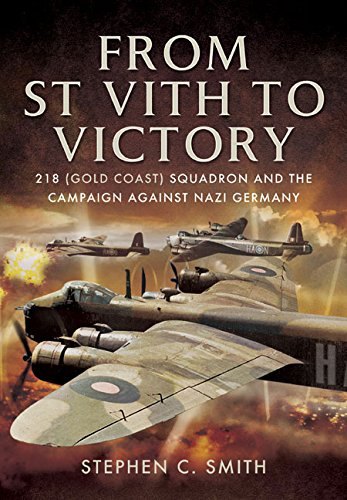 From St Vith to Victory: 218 (Gold Coast) Squadron and the Campaign Against Nazi Germany: Smith, ...