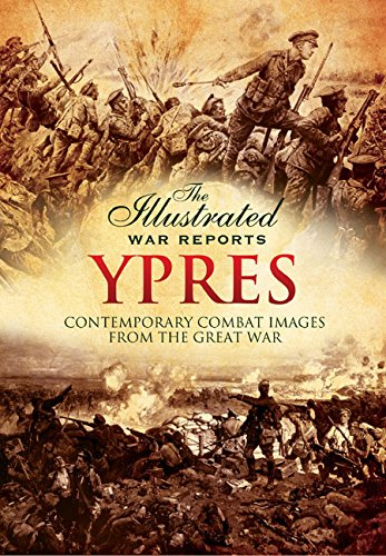 Ypres (The Illustrated War Reports: Contemporary Combat Images from the Great War): Bob Carruthers