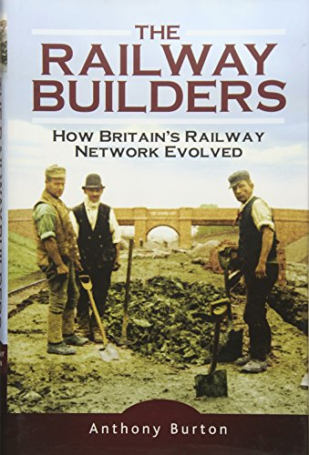 9781473843707: Railway Builders: How Britain s Railway Network Evolved