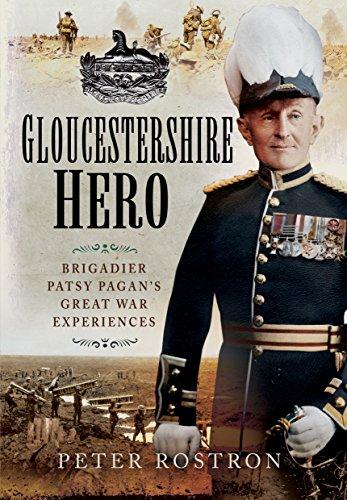 9781473843745: Gloucestershire Hero: Brigadier Patsy Pagan's Great War Experiences