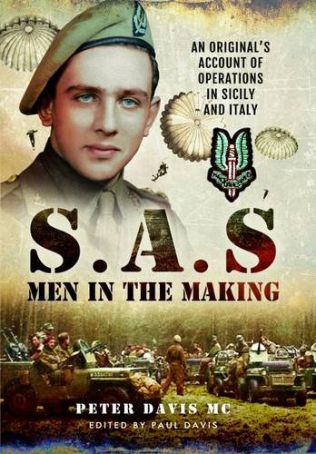 SAS - Men in the Making: An Original's Account of Operations in Sicily and Italy: Davis MC, ...