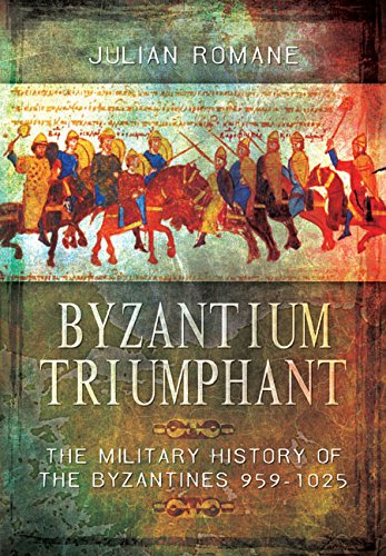9781473845701: Byzantium Triumphant: The Military History of the Byzantines 959-1025