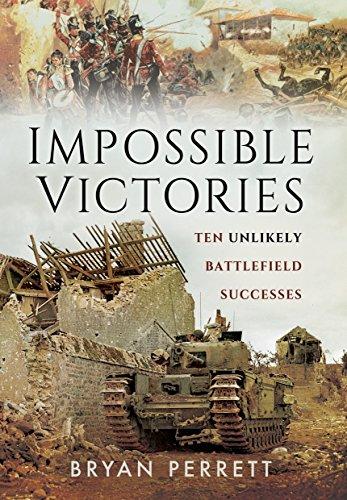 9781473847491: Impossible Victories: Ten Unlikely Battlefield Successes