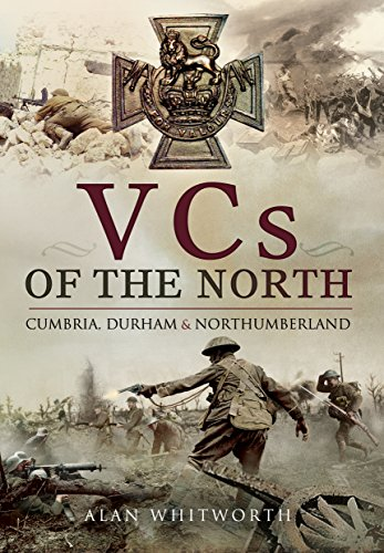 9781473848221: VCs of the North: Cumbria, Durham and Northumberland