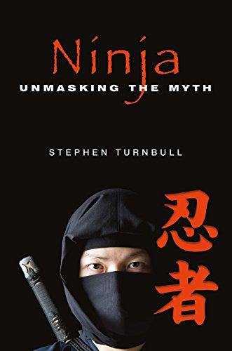 Ninja: Unmasking the Myth: Stephen Turnbull