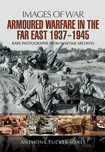 9781473851672: Armoured Warfare in the Far East 1937 - 1945 (Images of War)