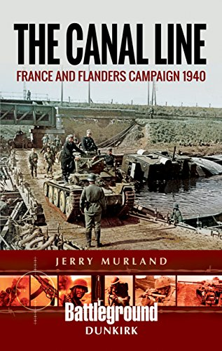 9781473852198: The Canal Line: France and Flanders Campaign 1940