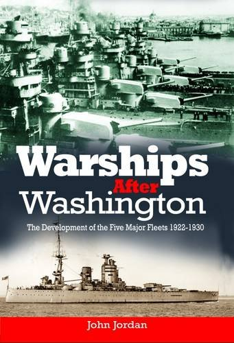 9781473852730: Warships After Washington: The Development of the Five Major Fleets 1922-1930