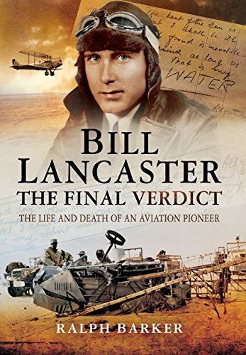 9781473855830: Bill Lancaster: The Final Verdict: The Life and Death of an Aviation Pioneer