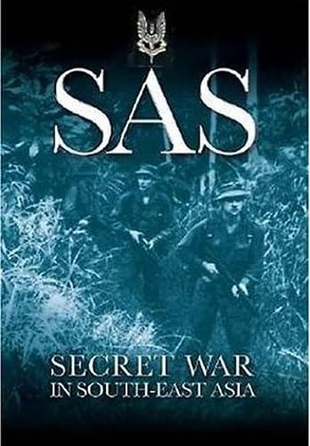 SAS- Secret War in South East Asia: Dickens, Peter