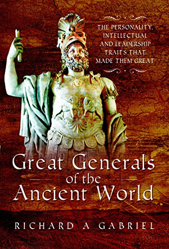 Great Generals of the Ancient World: Gabriel, Richard A