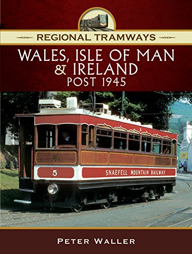 9781473861909: Regional Tramways - Wales, Isle of Man and Ireland, Post 1945