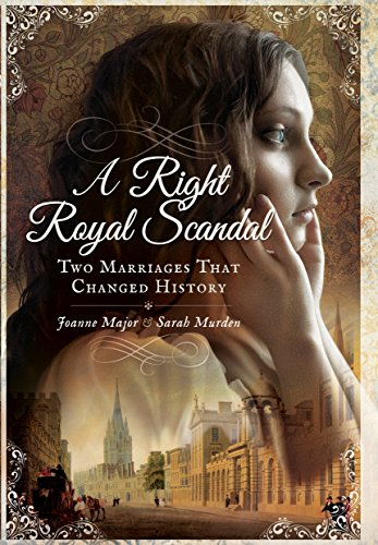 9781473863422: A Right Royal Scandal: Two Marriages That Changed History