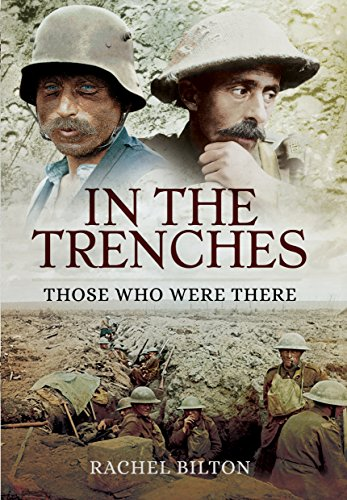 9781473867130: In the Trenches: Those Who Were There