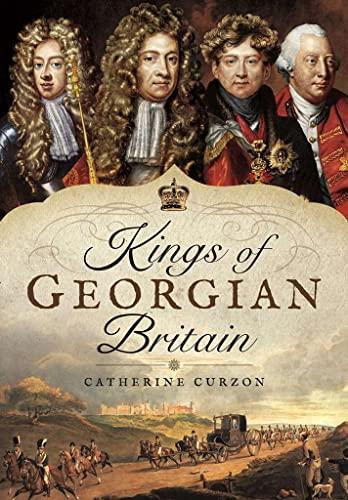 9781473871229: Kings of Georgian Britain
