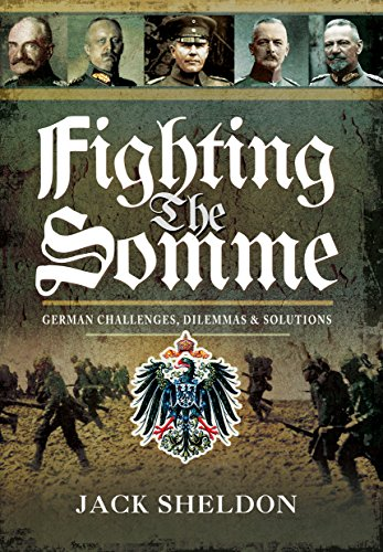 9781473881990: Fighting the Somme: German Challenges, Dilemmas and Solutions