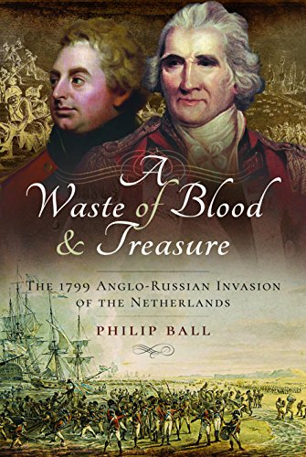 9781473885189: A Waste of Blood and Treasure: The 1799 Anglo-Russian Invasion of the Netherlands