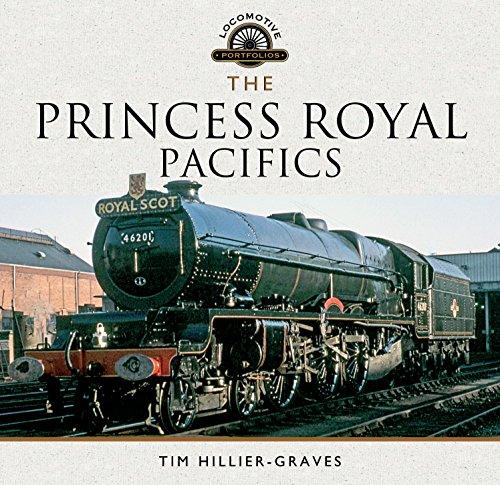 9781473885783: The Princess Royal Pacifics (Locomotive Portfolios)