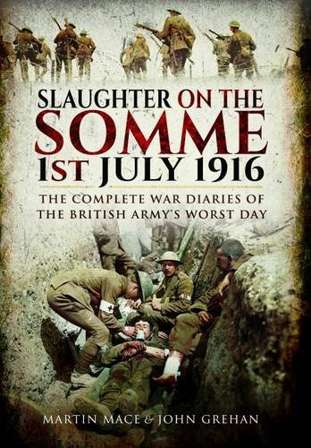 Slaughter on the Somme: The Complete War: Grehan, John