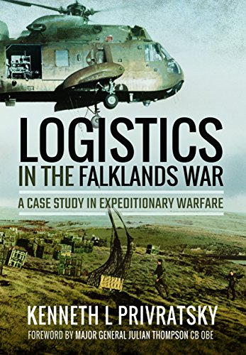 9781473899049: Logistics in the Falklands War: A Case Study in Expeditionary Warfare