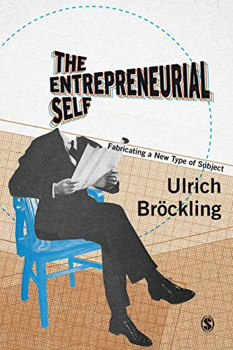 9781473902343: The Entrepreneurial Self: Fabricating a New Type of Subject