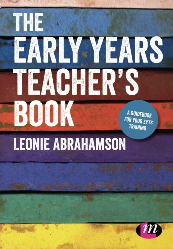 The Early Years Teacher s Book: Achieving: Leonie Abrahamson