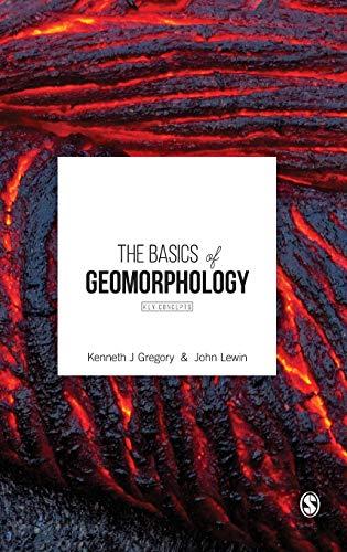 9781473905740: The Basics of Geomorphology: Key Concepts