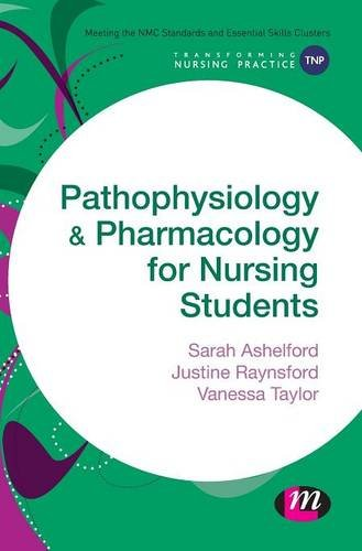 9781473906594: Pathophysiology and Pharmacology for Nursing Students (Transforming Nursing Practice Series)