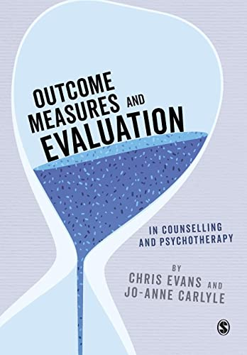 9781473906730: Outcome Measures and Evaluation in Counselling and Psychotherapy (Essential Issues in Counselling and Psychotherapy - Andrew Reeves)