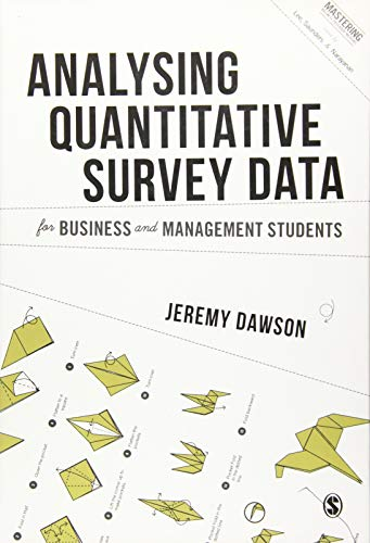 9781473907508: Analysing Quantitative Survey Data for Business and Management Students (Mastering Business Research Methods)