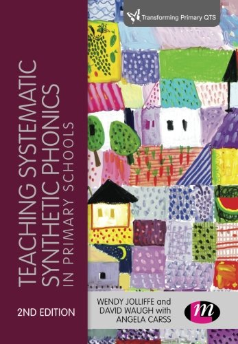 Teaching Systematic Synthetic Phonics in Primary Schools (Transforming Primary QTS Series): ...