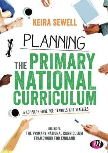 Planning the Primary National Curriculum: Sewell, Keira