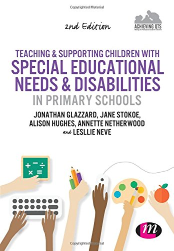 9781473912472: Teaching and Supporting Children with Special Educational Needs and Disabilities in Primary Schools (Achieving QTS Series)