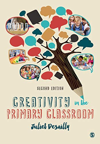Creativity in the Primary Classroom (Paperback): Juliet Desailly