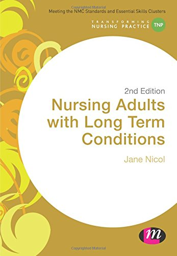Nursing Adults with Long Term Conditions (Transforming Nursing Practice Series): Nicol, Jane