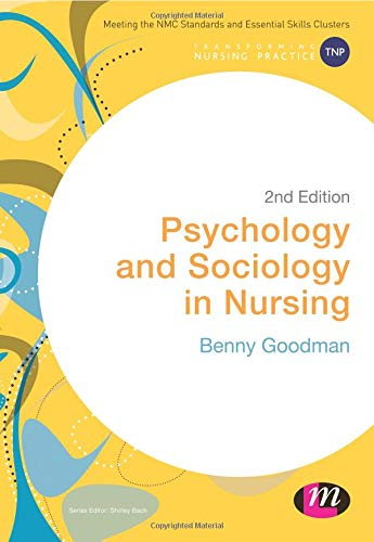 Psychology and Sociology in Nursing (Transforming Nursing Practice Series): Goodman, Benny