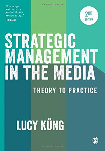 Strategic Management In The Media 2 Rev: Kung, Lucy