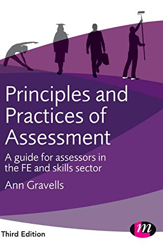 9781473939370: Principles and Practices of Assessment: A guide for assessors in the FE and skills sector (Further Education and Skills)
