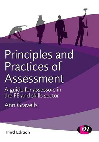 9781473939387: Principles and Practices of Assessment: A guide for assessors in the FE and skills sector (Further Education and Skills)