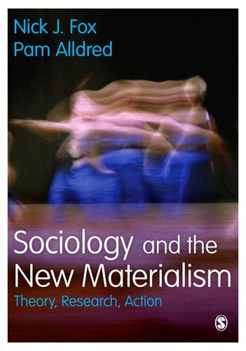 9781473942219: Sociology and the New Materialism: Theory, Research, Action