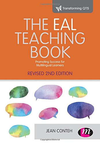 9781473957497: The EAL Teaching book: Promoting success for multilingual learners (Transforming Primary QTS Series)