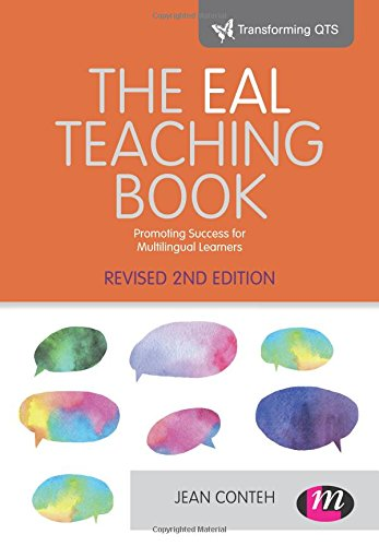 9781473957510: The EAL Teaching book: Promoting success for multilingual learners (Transforming Primary QTS Series)