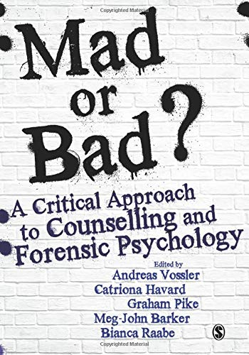 9781473963528: Mad or Bad?: A Critical Approach to Counselling and Forensic Psychology