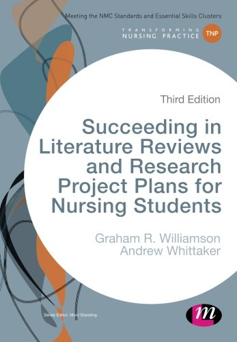 9781473967304: Succeeding in Literature Reviews and Research Project Plans for Nursing Students (Transforming Nursing Practice Series)
