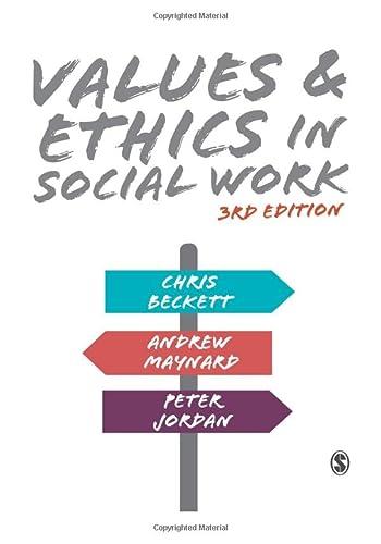 Values and Ethics in Social Work: Chris Beckett,Andrew Maynard,Peter